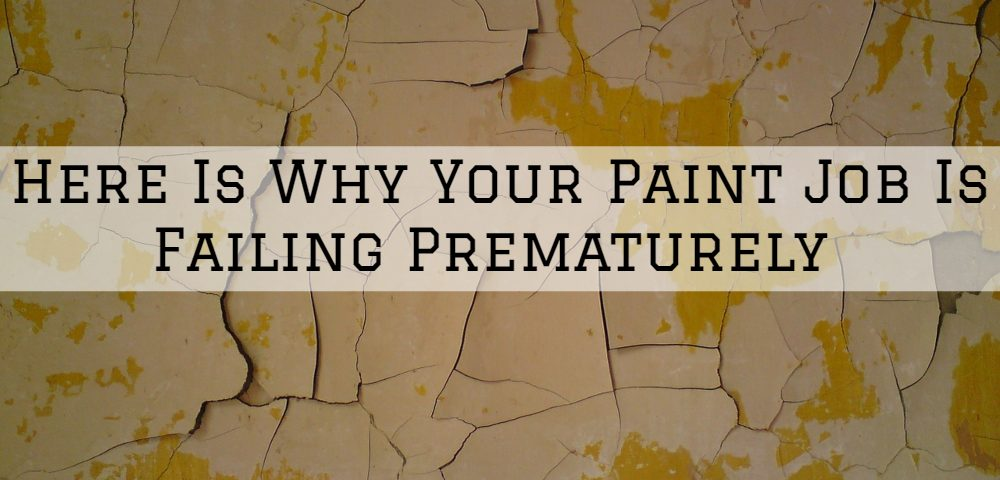 Here Is Why Your Paint Job in Horsham, PA Is Failing Prematurely