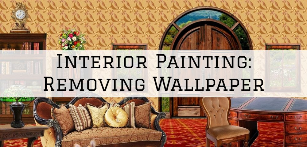 Interior Painting in Blue Bell, PA_ Removing Wallpaper