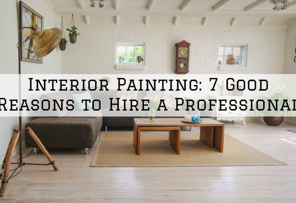 Interior Painting_ 7 Good Reasons to Hire a Professional