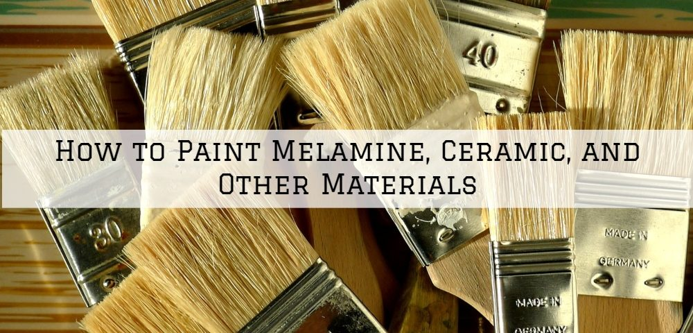 How to Paint Melamine, Ceramic, and Other Materials in Horsham, PA