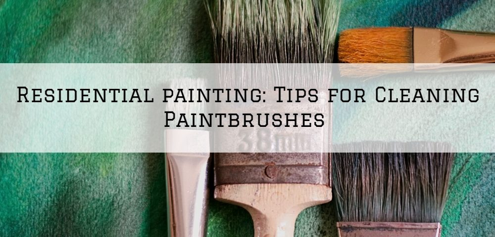 Residential painting in Horsham, PA_ Tips for Cleaning Paintbrushes