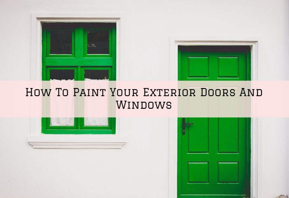 How To Paint Your Exterior Doors And Windows In Blue Bell, PA