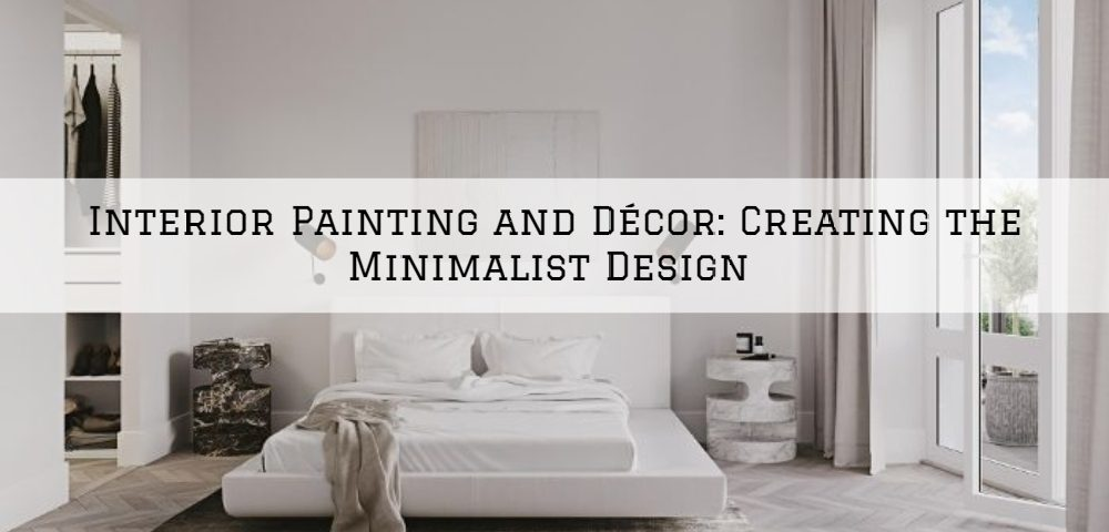 Interior Painting and Décor_ Creating the Minimalist Design