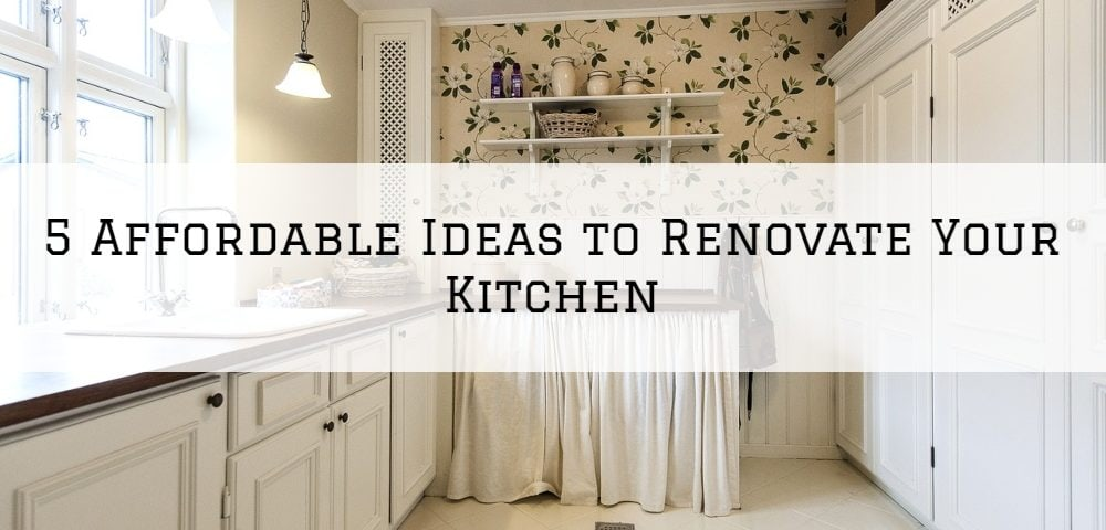 5 Affordable Ideas to Renovate Your Kitchen in Blue Bell, PA