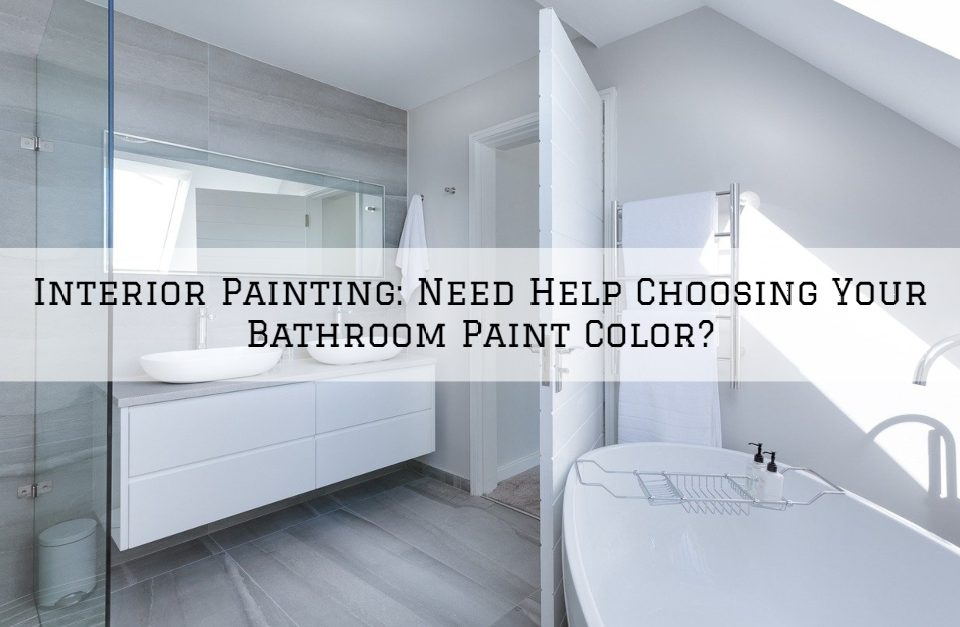 Interior Painting Blue Bell, PA_ Need Help Choosing Your Bathroom Paint Color_